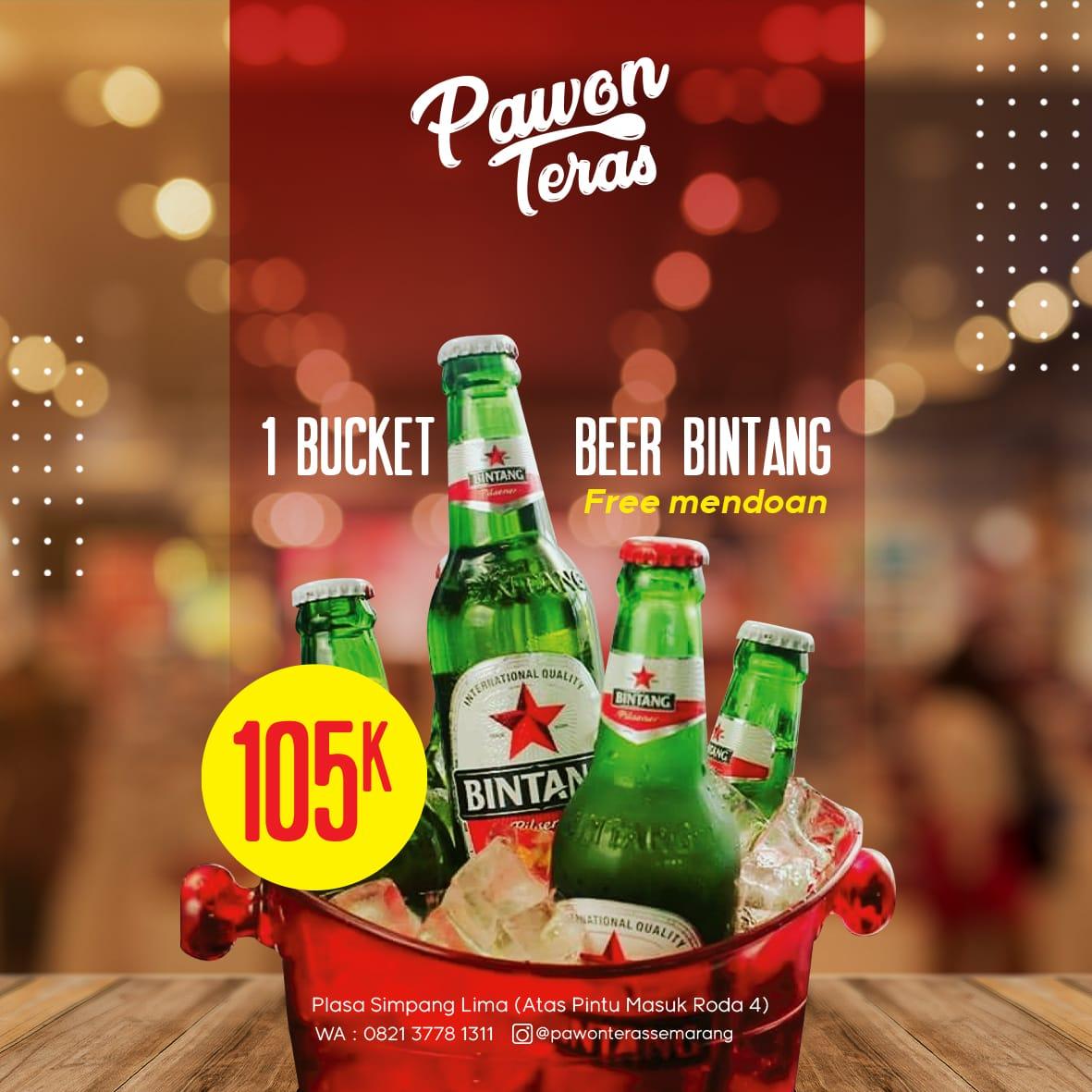Promo Pawon Teras 1 Bucket Beer Bintang Free mendoan